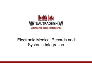 Electronic Medical Records and Systems Integration