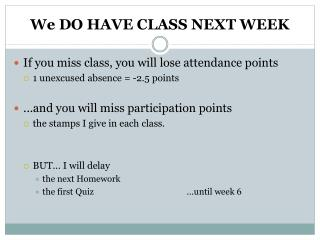 We DO HAVE CLASS NEXT WEEK