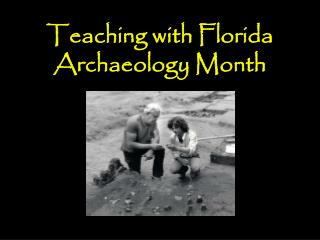 Teaching with Florida Archaeology Month