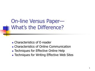 On-line Versus Paper— What's the Difference?