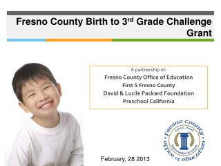 Fresno County  Birth  to 3 rd Grade Challenge Grant