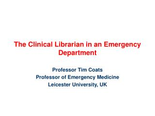 The Clinical Librarian in an Emergency Department