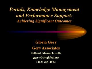 Portals, Knowledge Management and Performance Support: Achieving Significant Outcomes