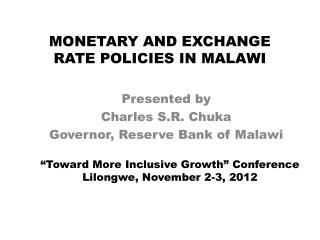 MONETARY AND EXCHANGE RATE POLICIES IN MALAWI