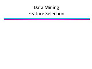 Data Mining Feature Selection