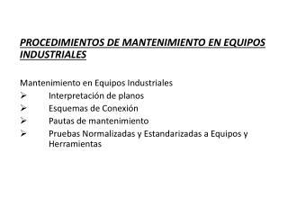 PROCEDIMIENTOS DE MANTENIMIENTO EN EQUIPOS INDUSTRIALES Mantenimiento en Equipos Industriales