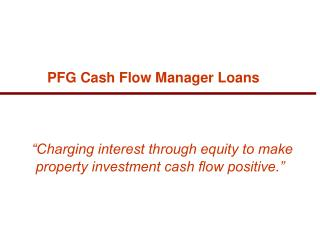 """Charging interest through equity to make property investment cash flow positive."""