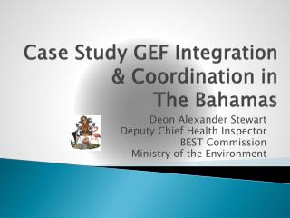 Case Study GEF Integration & Coordination in  The Bahamas