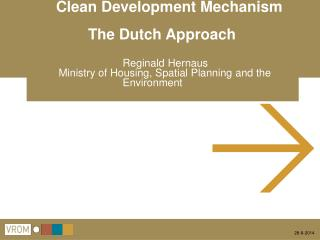 Clean Development Mechanism 		The Dutch Approach