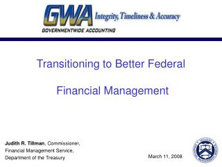 Transitioning to Better Federal  Financial Management