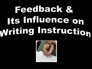 Feedback &  Its Influence on Writing Instruction