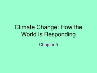 Climate Change: How the World is Responding