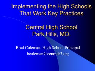 Implementing the High Schools That Work Key Practices  Central High School Park Hills, MO.