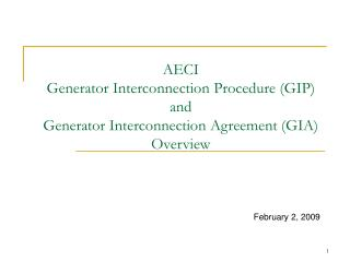AECI  Generator Interconnection Procedure GIP and Generator Interconnection Agreement GIA Overview
