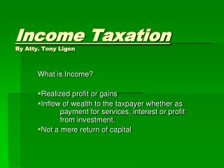 Income Taxation By Atty. Tony  Ligon