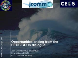 Opportunities arising from the CEOS/GCOS dialogue