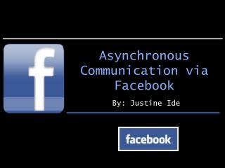 Asynchronous Communication via Facebook