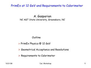 PrimEx at 12 GeV and Requirements to Calorimeter