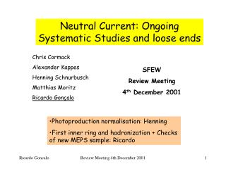 Neutral Current: Ongoing Systematic Studies and loose ends
