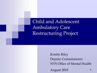 Child and Adolescent Ambulatory Care Restructuring Project