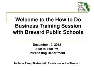 December 19, 2012 3 :00 to 4:00 PM  Purchasing Department