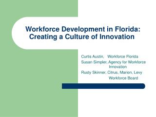 Workforce Development in Florida:  Creating a Culture of Innovation