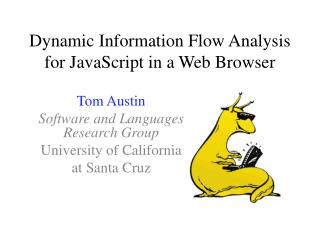 Dynamic Information Flow Analysis for JavaScript in a Web Browser