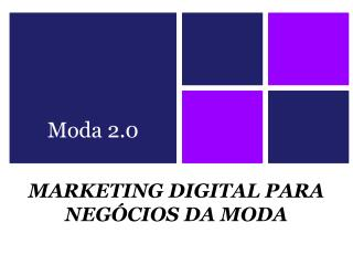 "MARKETING DIGITAL PARA NEGÃ""CIOS DA MODA"