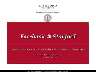 Tips and Techniques for Using Facebook to Promote Your Department! IT Services Technology Training