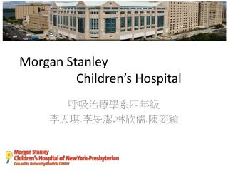 Morgan Stanley                    Children's Hospital
