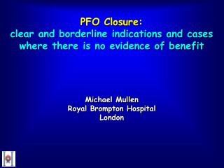 PFO Closure: clear and borderline indications and cases where there is no evidence of benefit
