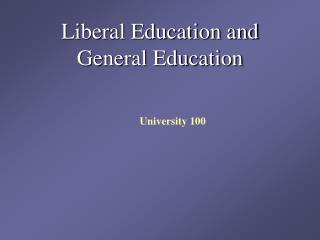 Liberal Education and  General Education