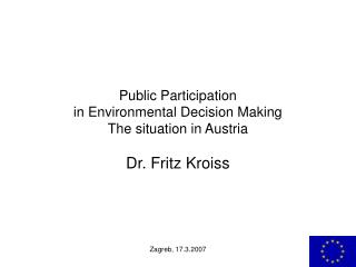 Public Participation  in Environmental Decision Making The situation in Austria
