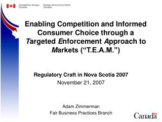 Regulatory Craft in Nova Scotia 2007 November 21, 2007 Adam Zimmerman