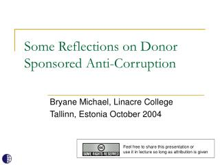 Some Reflections on Donor Sponsored Anti-Corruption