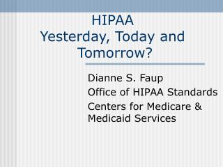 HIPAA  Yesterday, Today and  Tomorrow?