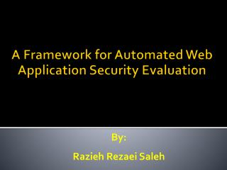 A Framework for Automated Web Application Security Evaluation