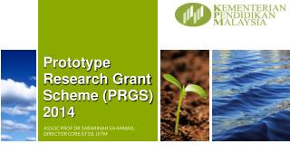 Prototype Research Grant Scheme (PRGS) 2014