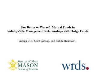 For Better or Worse  Mutual Funds in  Side-by-Side Management Relationships with Hedge Funds