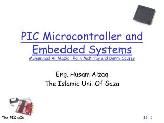 PIC Microcontroller and Embedded Systems Muhammad Ali Mazidi, Rolin McKinlay and Danny Causey