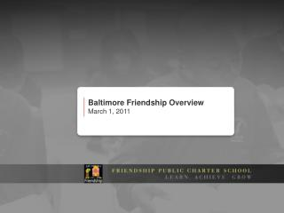 Baltimore Friendship Overview  March 1, 2011