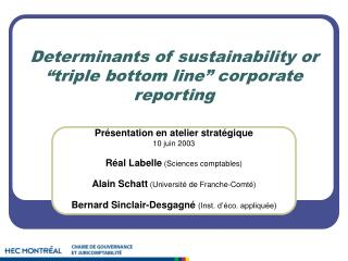 "Determinants of sustainability or ""triple bottom line"" corporate reporting"