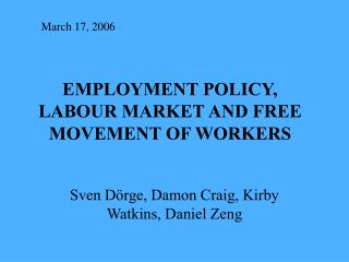 EMPLOYMENT POLICY, LABOUR MARKET AND FREE MOVEMENT OF WORKERS