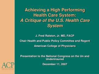 Achieving a High Performing Health Care System: A Critique of the U.S. Health Care System