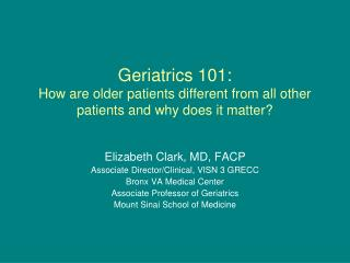 Geriatrics 101: How are older patients different from all other patients and why does it matter?