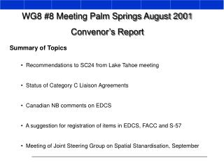 WG8 #8 Meeting Palm Springs August 2001 Convenor's Report