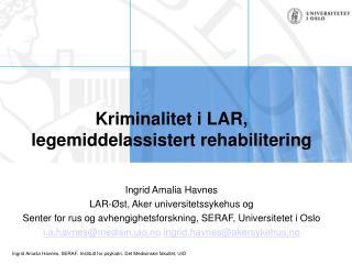 Kriminalitet i LAR, legemiddelassistert rehabilitering