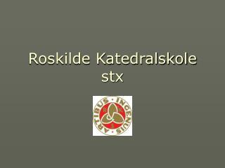 Roskilde Katedralskole stx