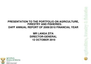 PRESENTATION TO THE PORTFOLIO ON AGRICULTURE, FIRESTRY AND FISHERIES: