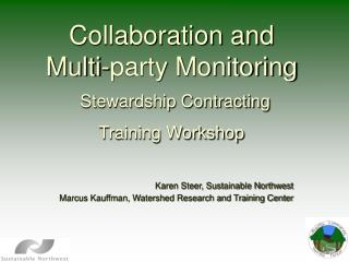 Collaboration and  Multi-party Monitoring Stewardship Contracting  Training Workshop
